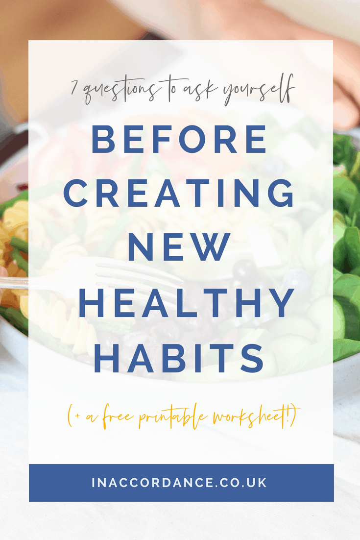 Build and maintain sustainable healthy habits by asking yourself these seven questions ahead of time, identifying potential challenges and setting yourself up for long-term success. #personalgrowth #healthyhabits #habits #motivation #self-improvement #intentionalliving #goalsetting #createhealthyhabits #lifestyle