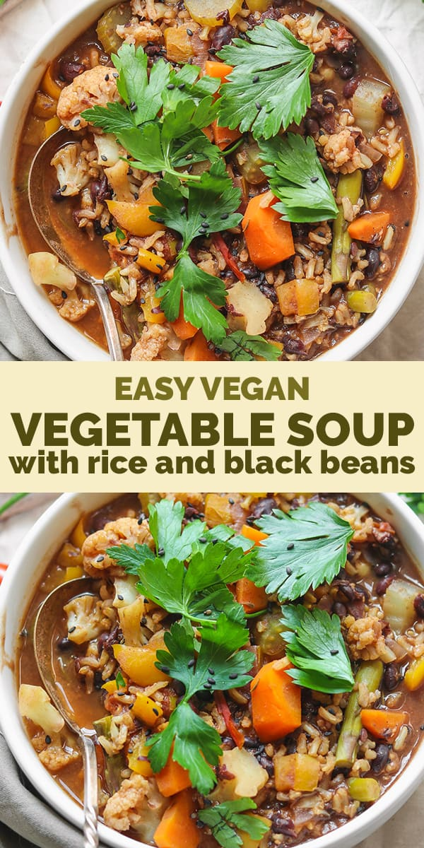 Easy vegan vegetable soup with rice and black beans Pinterest