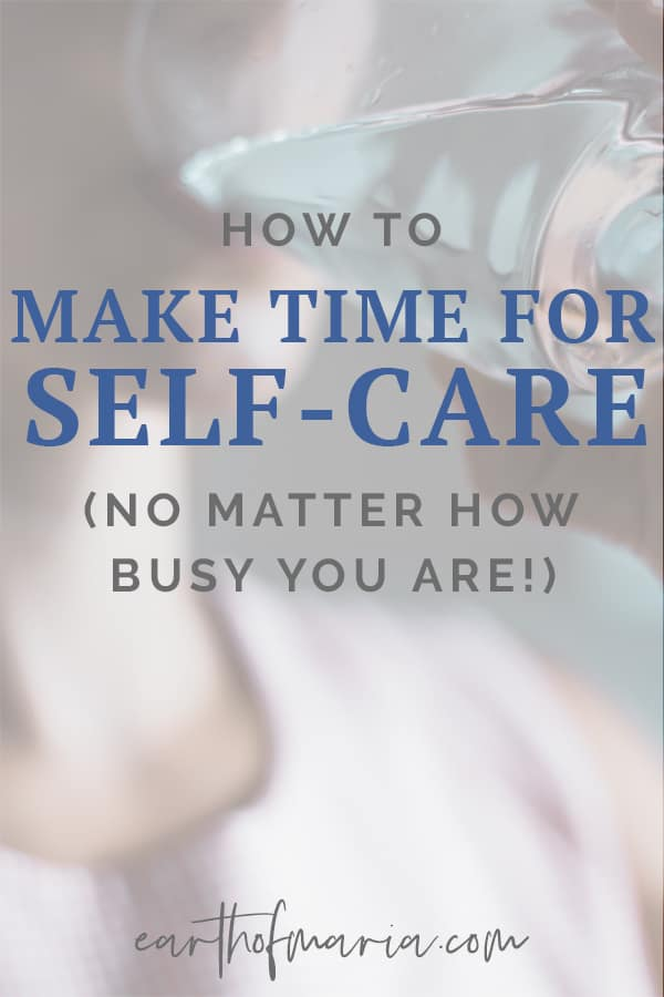 How to make time for self-care even if you're busy