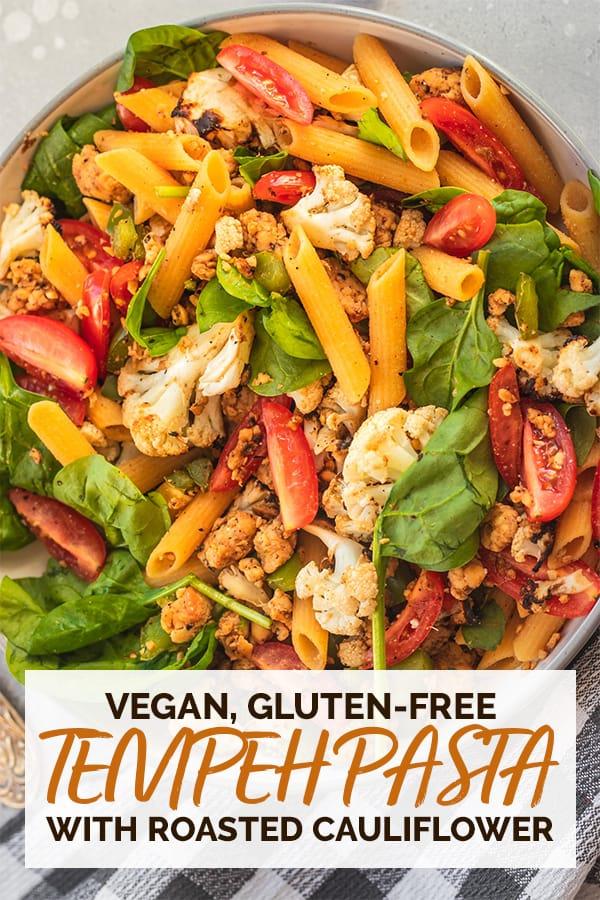 Tempeh pasta with roasted cauliflower vegan gluten-free Pinterest