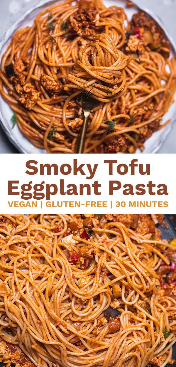Smoky tofu eggplant pasta